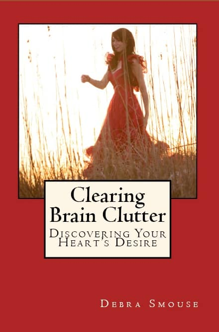 Clearing Clutter from Your Mind is easy with my book Clearing Brain Clutter