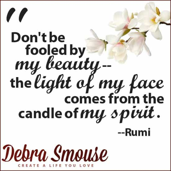 Don't be fooled by my beauty - the candle of my spirit